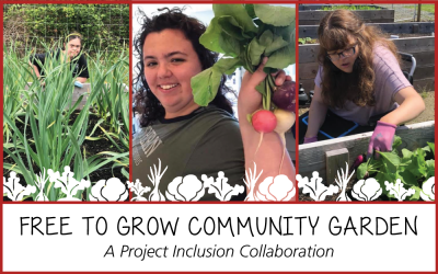 Project Inclusion collaborates to launch the Free To Grow Community Garden